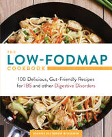 Benjamin, Dianne - The Low-FODMAP Cookbook: 100 Delicious, Gut-Friendly Recipes for IBS and other Digestive Disorders - 9781592337149 - V9781592337149
