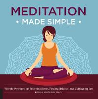 Watkins, Paula - Meditation Made Simple: Weekly Practices for Relieving Stress, Finding Balance, and Cultivating Joy - 9781592337361 - V9781592337361