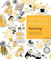 Gillman, Claire - 5-Minute Mindfulness: Parenting: Essays and Exercises for Parenting from the Heart (Five-Minute Mindfulness) - 9781592337453 - V9781592337453