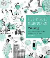 Baker, Douglas - 5-Minute Mindfulness: Walking: Essays and Exercises for Mindfully Moving Through the World (Five-Minute Mindfulness) - 9781592337460 - V9781592337460