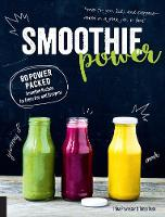 Pawassar, Irina - Smoothie Power: 80 Power-Packed Smoothie Recipes for Every Day and Everyone - 9781592337699 - V9781592337699