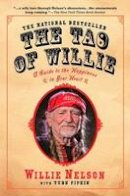Nelson, Willie - The Tao of Willie. A Guide to the Happiness in Your Heart.  - 9781592402878 - V9781592402878