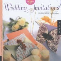 McFadden, Laura, Paffrath, April L - Wedding Invitations: A Stylish Bride's Guide to Simple, Handmade Wedding Correspondence (The artful bride) - 9781592530373 - KCD0018498
