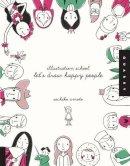 Umoto, Sachiko - Illustration School: Let's Draw Happy People - 9781592536467 - V9781592536467
