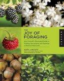 Lincoff, Gary - The Joy of Foraging - 9781592537754 - V9781592537754