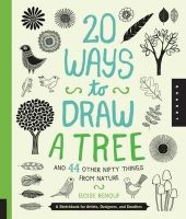 Renouf, Eloise - 20 Ways to Draw a Tree and 44 Other Nifty Things from Nature - 9781592538379 - V9781592538379