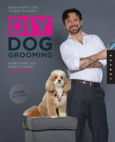 Bendersky, Jorge - DIY Dog Grooming, from Puppy Cuts to Best in Show - 9781592538881 - V9781592538881