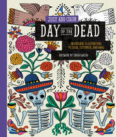 Walsh, Sarah - Just Add Color: Day of the Dead: 30 Original Illustrations To Color, Customize, and Hang - 9781592539512 - V9781592539512