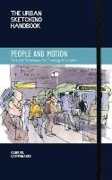 Campanario, Gabriel - The Urban Sketching Handbook: People and Motion: Tips and Techniques for Drawing on Location (Urban Sketching Handbooks) - 9781592539628 - V9781592539628