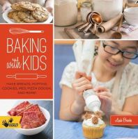 Brooks, Leah - Baking with Kids: Make Breads, Muffins, Cookies, Pies, Pizza Dough, and More! (Hands-On Family) - 9781592539772 - V9781592539772