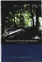 McElrath, Damian - The Essence of Twelve Step Recovery - 9781592856930 - V9781592856930