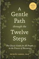 Carnes, Patrick J. - Gentle Path Through the Twelve Steps - 9781592858439 - V9781592858439