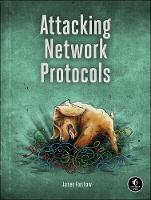 Forshaw, James - Attacking Network Protocols: A Hacker's Guide to Capture, Analysis, and Exploitation - 9781593277505 - V9781593277505