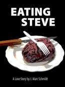 Schmidt, J. Marc - Eating Steve: A Love Story - 9781593620974 - KBS0000125