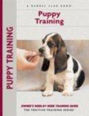 Schwartz, Charlotte - Puppy Training: Owner's Week-By-Week Training Guide (Training Book Series) - 9781593783655 - V9781593783655