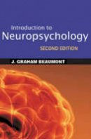 Beaumont, J. Graham - Introduction to Neuropsychology - 9781593850685 - V9781593850685