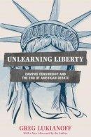 Lukianoff, Greg - Unlearning Liberty - 9781594037306 - V9781594037306