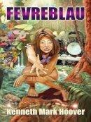 Kenneth Mark Hoover - Five Star Science Fiction/Fantasy - Fevreblau - 9781594143618 - V9781594143618
