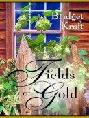 Bridget Kraft - Fields of Gold (Five Star Expressions) - 9781594143625 - V9781594143625