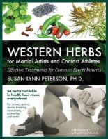Peterson, Susan Lynn - Western Herbs for Martial Artists and Contact Athletes - 9781594391972 - V9781594391972