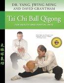 Yang, Jwing-Ming; Grantham, David - Tai Chi Ball Qigong - 9781594391996 - V9781594391996