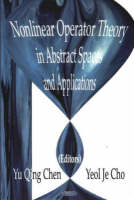 Chen, Yu Qing; Cho, Yeol Je - Nonlinear Operator Theory in Abstract Spaces and Applications - 9781594540677 - V9781594540677