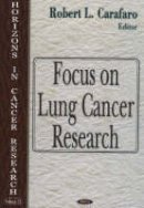 Carafaro, Robert L. - Focus on Lung Cancer Research - 9781594540820 - V9781594540820