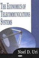 Uri, Noel D. - The Economics of Telecommunications Systems - 9781594541650 - V9781594541650