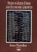 Janez Prasnikar - Medium-Sized Firms and Economic Growth - 9781594542534 - V9781594542534