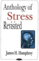 Humphrey, James H. - Anthology of Stress Revisited - 9781594546402 - V9781594546402