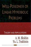 Blokhin, A. M.; Trakhinin, Yuri - Well-Posedness of Linear Hyperbolic Problems - 9781594549762 - V9781594549762
