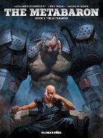 Jodorowsky, Alexandro, Frissen, Jerry, Secher, Valentin - The Metabaron : Book 1: The Techno-Admiral & The Anti-Baron: Oversized Deluxe - 9781594651533 - 9781594651533