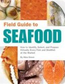 Aliza Green - Field Guide to Seafood - 9781594741357 - V9781594741357