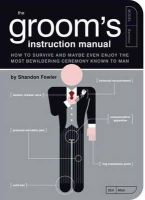 Fowler, Shandon - The Groom's Instruction Manual (Owner's and Instruction Manual) - 9781594741906 - V9781594741906