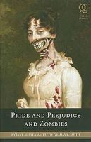 Jane Austen, Seth Grahame-Smith - Pride and Prejudice and Zombies: The Classic Regency Romance - Now with Ultraviolent Zombie Mayhem! - 9781594743344 - KTK0100282