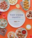 Fisher, Teri Lyn; Park, Jenny - Tiny Food Party - 9781594745812 - V9781594745812