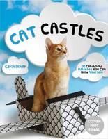 Oliver, Carin - Cat Castles: 20 Cardboard Habitats You Can Build Yourself - 9781594749414 - V9781594749414