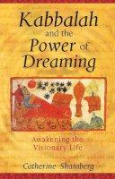 Shainberg, Catherine - Kabbalah and the Power of Dreaming - 9781594770470 - V9781594770470