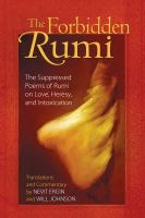 - The Forbidden Rumi: The Suppressed Poems of Rumi on Love, Heresy, and Intoxication - 9781594771156 - V9781594771156