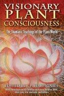 Harpignies, J.P. - Visionary Plant Consciousness - 9781594771477 - V9781594771477