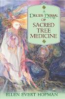 Ellen Evert Hopman - A Druid's Herbal of Sacred Tree Medicine - 9781594772306 - V9781594772306