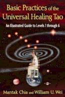 Chia, Mantak; Wei, William U. - Basic Practices of Universal Healing Tao - 9781594773341 - V9781594773341