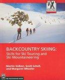 Martin Volken, Scott Schell, Margaret Wheeler - Backcountry Skiing: Skills for Ski Touring and Ski Mountaineering (Mountaineers Outdoor Expert Series) - 9781594850387 - V9781594850387
