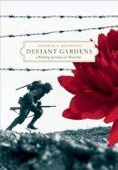 Helphand, Kenneth I. - Defiant Gardens: Making Gardens in Wartime - 9781595340450 - V9781595340450