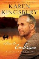 Kingsbury, Karen - Time to Embrace - 9781595546890 - V9781595546890