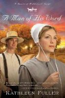 Fuller, Kathleen - A Man of His Word (Hearts of Middlefield Series, Book 1) - 9781595548122 - V9781595548122
