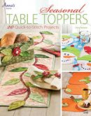 Malone, Chris - Seasonal Table Toppers: 20 Quick-to-Stitch Projects (Annie's Sewing) - 9781596358027 - V9781596358027
