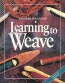 Chandler, Deborah - Learning to Weave - 9781596681392 - V9781596681392