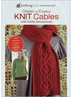 Zimmerman, Kathy - Classic to Creative Knit Cables with Kathy Zimmerman - 9781596682290 - V9781596682290