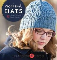 Cecily Glowik MacDonald, Melissa LaBarre - Weekend Hats: 25 Knitted Caps, Berets, Cloches, and More - 9781596684386 - V9781596684386